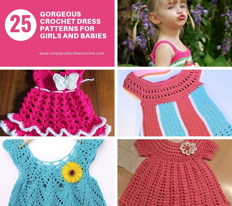 25 Gorgeous Crochet Dress Patterns For Girls And Babies Simply