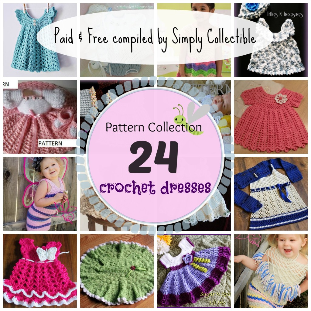 24 Gorgeous Crochet Dress Patterns for Girls and Babies   compiled by SimplyCollectibleCrochet.com