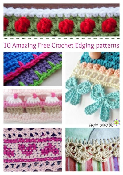 10 Amazing Free Crochet Edging patterns you will love | compiled by SimplyCollectibleCrochet.com