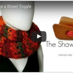 How to Make a Shawl Toggle - Video