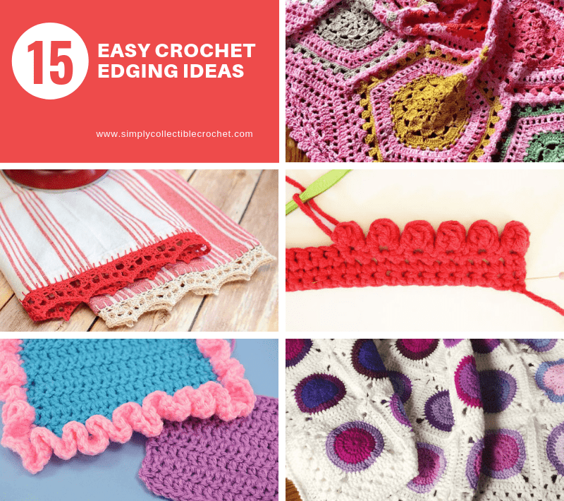 15 Easy Crochet Edging Ideas • Simply Collectible Crochet