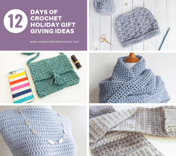 12 Days of Crochet Holiday Gift Giving Ideas